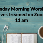 Sunday Morning Worship Live on Zoom